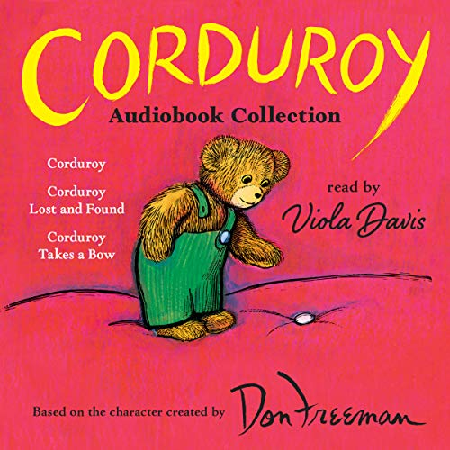 Corduroy Audiobook Collection: Corduroy; Corduroy Lost and Found; Corduroy Takes a Bow