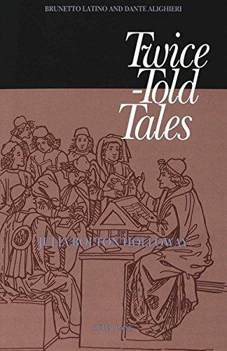 Twice-Told Tales: Brunetto Latino and Dante Alighieri (American University Studies 4: English Language and Literatu) by imusti