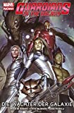 Guardians of the Galaxy Collection: Bd. 1: Die Wächter der Galaxie