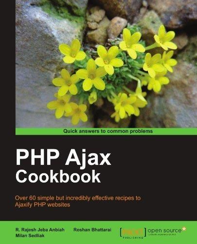 PHP Ajax Cookbook by Milan Sedliak (2011-12-08)