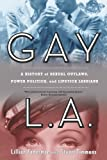 img - for Gay L.A.: A History of Sexual Outlaws, Power Politics, and Lipstick Lesbians by Lillian Faderman (2009-08-03) book / textbook / text book