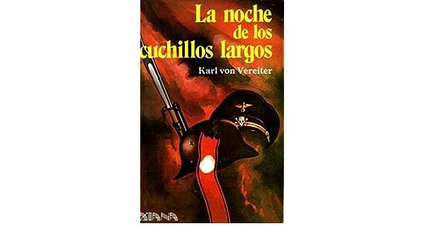 La noche de los cuchillos largos: Amazon.es: Karl von ...