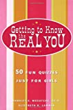 img - for Getting to Know the Real You: 50 Fun Quizzes Just for Girls book / textbook / text book