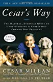 """""""Cesar's Way The Natural, Everyday Guide to Understanding and Correcting Common Dog Problems"""" av Cesar Millan"""