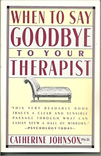 When to Say Goodbye to Your Therapist: Catherine Johnson