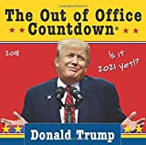 img - for 2018 Donald Trump Out of Office Countdown Box Calendar: Is it 2021 yet!? book / textbook / text book