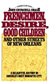 Frenchmen Desire Good Children and Other Streets of New Orleans, John Churchill Chase, 0684845709