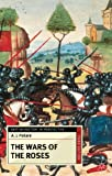 The Wars of the Roses (British History in Perspective), A J Pollard, 0230368522