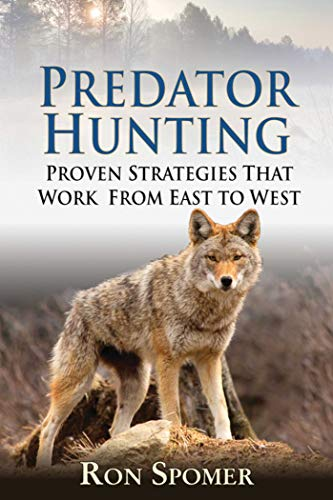 (Predator Hunting: Proven Strategies That Work From East to West)