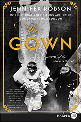 2a35d927d2ce The Gown: A Novel of the Royal Wedding: Jennifer Robson: 9780062887887:  Books - Amazon.ca