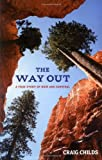 The Way Out, Craig Leland Childs, 0316610666