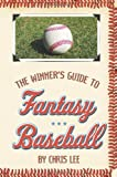 The Winner's Guide to Fantasy Baseball, Chris Lee, 1420819690