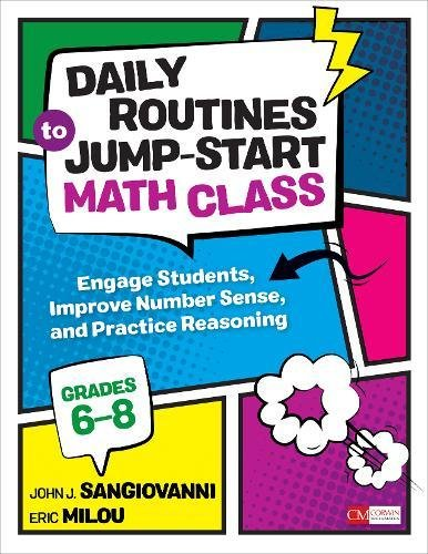 Daily Routines to Jump-Start Math Class, Middle School: Engage Students, Improve Number Sense, and Practice Reasoning (Corwin Mathematics)