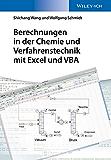 Berechnungen in der Chemie und Verfahrenstechnik mit Excel und VBA (Arbeitsbücher Verfahrenstechnik - für Studium und Beruf (VCH))