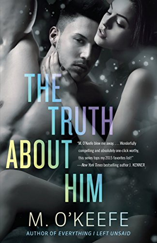 The Truth About Him: A Novel (Everything I Left Unsaid)