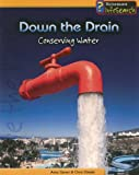 Down the Drain: Conserving Water (You Can Save the Planet)