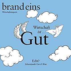 brand eins audio: Gut & Böse