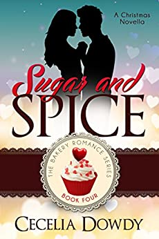 Sugar and Spice (The Bakery Romance Series Book 4) by [Dowdy, Cecelia]