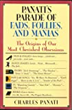 Panati's Parade of Fads, Follies and Manias, Charles Panati, 0060964774