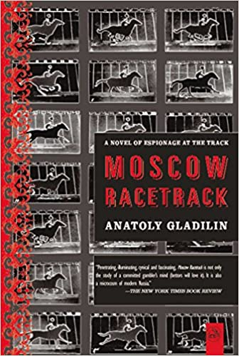 Book Moscow Racetrack: A Novel of Espionage at the Track Anatoly Gladilin