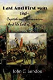 img - for Last and First Men 1848+: Capitalism, Communism, And The End of History book / textbook / text book