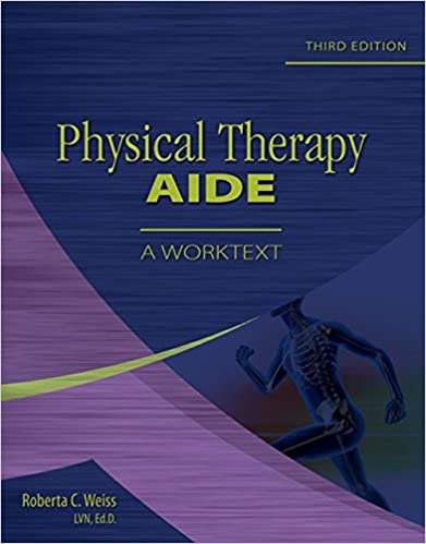 Physical Therapy Aide: A Worktext: 9781418013172: Medicine & Health ...