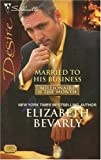 Married to His Business, Elizabeth Bevarly, 0373768095