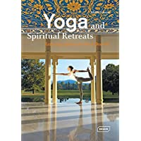 Yoga and Spiritual Retreats: Relaxing Spaces to Find Oneself (Dreaming of)