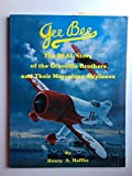 img - for Gee Bee --The Real Story of the Granville Brothers and Their Marvelous Airplanes book / textbook / text book
