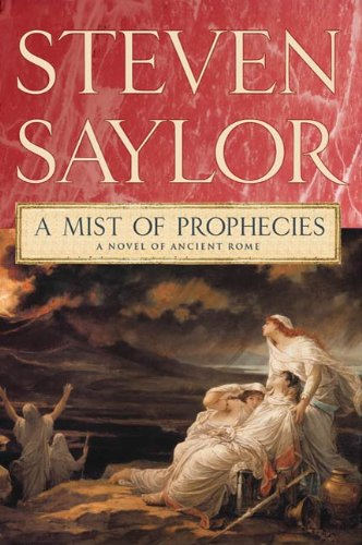 A Mist of Prophecies: A Novel of Ancient Rome (The Roma Sub Rosa series Book 9) by Steven Saylor