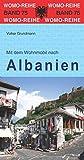 Mit dem Wohnmobil nach Albanien (Womo-Reihe, Band 75)