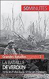 la bataille de verdun 1916 les poilus dans l enfer des tranch?es grandes batailles t 3 french edition