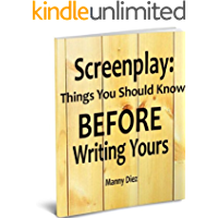 Screenplay: Things You should Know BEFORE Writing Yours!