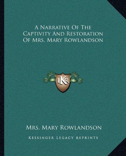 A Narrative Of The Captivity And Restoration Of Mrs. Mary Rowlandson