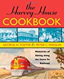The Harvey House Cookbook, George H. Foster and Peter C. Weiglin, 1589793218