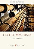 Textile Machines (Shire Library)