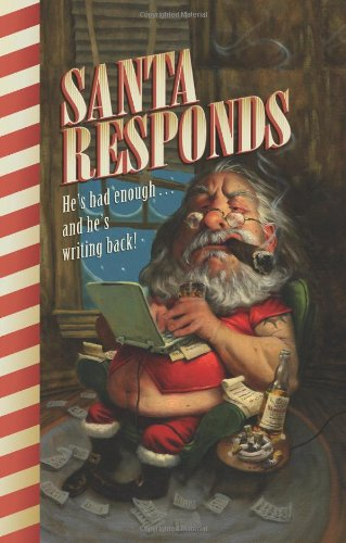 Santa Responds: He's Had Enough...and He's Writing Back!: Santa Claus: 9780762430895: Amazon.com: Books