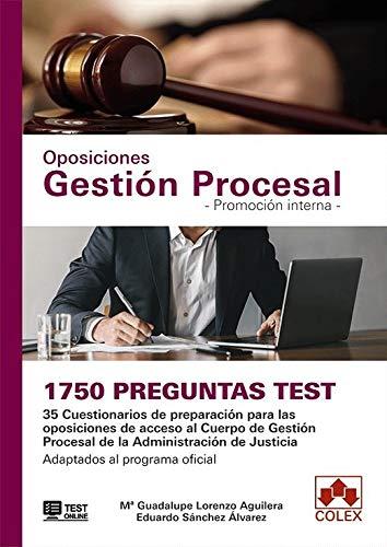 1750 preguntas Test. Oposiciones Gestión Procesal. Promoción interna: 35 Cuestionarios de preparación para las oposiciones de acceso al Cuerpo de ... Adaptados al programa oficial (MONOGRAFÍA)