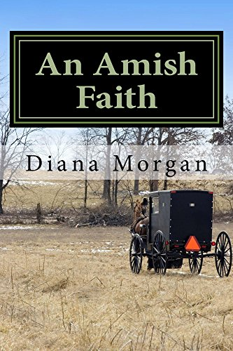 An Amish Faith (My Amish Home Book 3) by [Morgan, Diana]