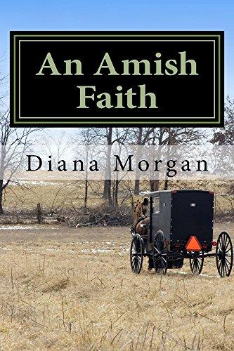 An Amish Faith (My Amish Home Book 3) by [Morgan, Diana]
