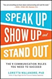 img - for Speak Up, Show Up, and Stand Out: The 9 Communication Rules You Need to Succeed book / textbook / text book