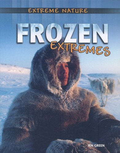 Download Frozen Extremes (Extreme Nature) pdf