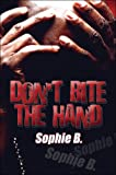 Don't Bite the Hand, Sophie B., 1424192978