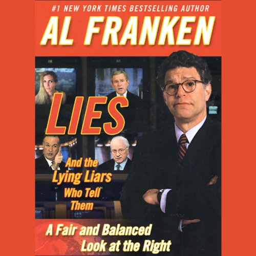 Lies and the Lying Liars Who Tell Them: A Fair and Balanced Look at the Right Audiobook [Free Download by Trial] thumbnail