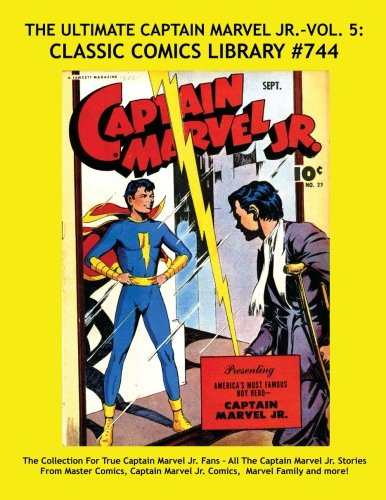 The Ultimate Captain Marvel Jr. Volume 5: Giant 300 Page Collection: Email Request Our Giant Comic Catalog Or Visit www.facebook.com/classsiccomicslibrary -