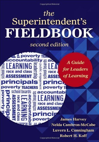 The Superintendent's Fieldbook: A Guide for Leaders of Learning 2nd edition by Harvey, James J., Cambron-McCabe, Nelda H., Cunningham, Luve (2013) Paperback