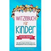 WITZEBUCH für Kinder: Lachen bis die Tränen kommen! Die 300 lustigsten Kinderwitze zum Schlapplachen und auswendig lernen. Die ultimative ... Lesespaß + BONUS: 90 Scherzfragen