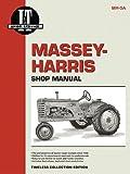 Massey-Harris Shop Manual (Colt-Mustang Tractors) (Massey Ferguson Shop Manual)