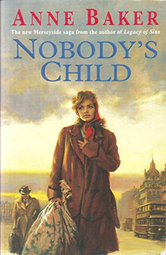 Nobody's Child: A heart-breaking saga of the search for belonging by [Baker, Anne]