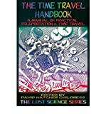 img - for The Time Travel Handbook: A Manual of Practice Teleportation & Time Travel (Lost Science (Adventures Unlimited Press)) (Paperback) - Common book / textbook / text book